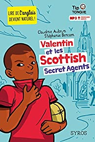 Valentin et les Scottish Secret Agents par Claudine Aubrun