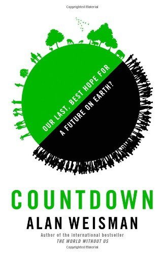 Portada del libro Countdown: Our Last, Best Hope for a Future on Earth? by Alan Weisman (2013-09-24)
