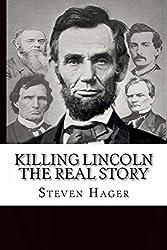 Killing Lincoln: The Real Story (English Edition)