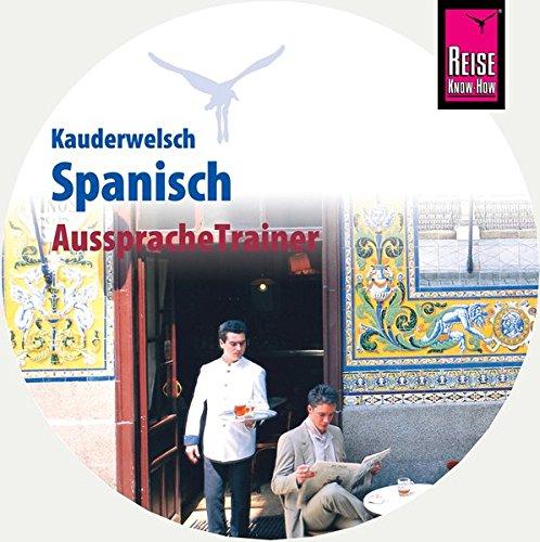 AusspracheTrainer Spanisch (Audio-CD): Reise Know-How Kauderwelsch-CD (Sprechen Spanisch Cd)