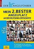 Angelführer Mein 2.Bester Angelplatz an der deutschen Ostseeküste: Meerforellenangeln. 50 Autoren stelllen ihren 2.besten Angelplatz an der deutschen Ostseeküste vor.