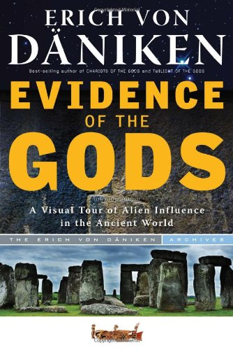 Evidence of the Gods: A Visual Tour of Alien Influence in the Ancient World Paperback