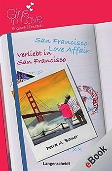 San Francisco Love Affair - Verliebt in San Francisco: Verliebt in San Francisco (Girls in Love)