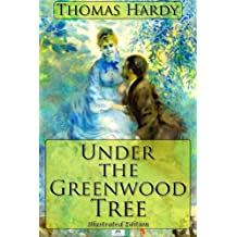 Under the Greenwood Tree (Illustrated Edition)
