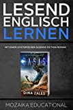 Englisch Lernen : Mit einem Dystopischen Science-Fiction-Roman (Learn English for German Speakers - Dystopian sci-fi 1)