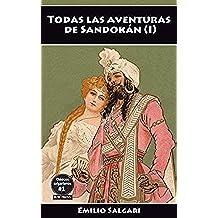 Todas las aventuras de Sandokán (I): Los tigres de Mompracem, Los misterios de la Jungla Negra, Los piratas de Malasia (Clásicos salgarianos, íntegras y anotadas nº 1)