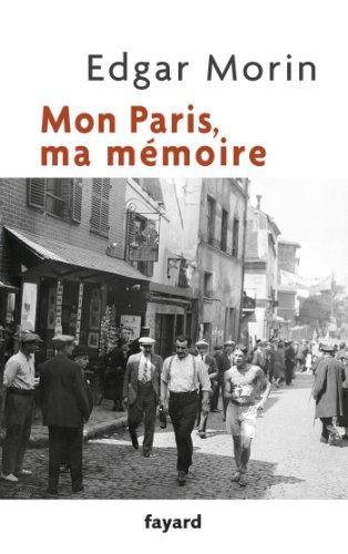 Mon Paris, ma mémoire par Edgar Morin