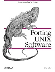 Porting UNIX Software: From Download to Debug (Nutshell Handbooks) by Greg Lehey (1995-04-11)