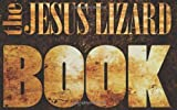 The Jesus Lizard Book by The Jesus Lizard (2014-03-04)