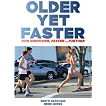 Older Yet Faster: Run smoother, faster ... further (English Edition)