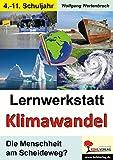 Lernwerkstatt Klimawandel: Die Menschheit am Scheideweg? - Wolfgang Wertenbroch