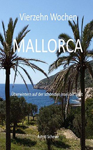 Vierzehn Wochen Mallorca: Überwintern auf der schönsten Insel der Welt