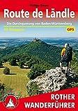 Route de Ländle: Die Durchquerung von Baden-Württemberg. 35 Etappen. Mit GPS-Tracks (Rother Wanderführer)