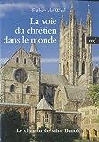 La voie du chrétien dans le monde - Le chemin de Saint Benoît