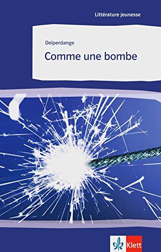 Comme une bombe: Französische Lektüre für das 4. Lernjahr, Oberstufe (Littérature jeunesse) -
