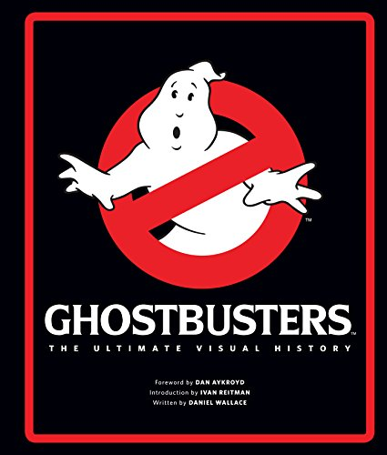 Ghostbusters The Ultimate Visual History par Daniel Wallace