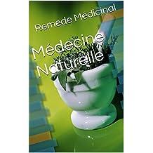 Médecine Naturelle (French Edition)
