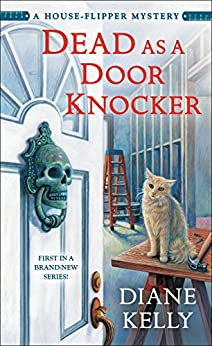 Dead as a Door Knocker: A House-Flipper Mystery (English Edition)
