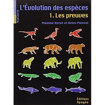 L'évolution des espèces, Tome 1 : Les preuves