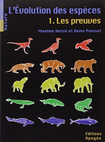 L'évolution des espèces, Tome 1 : Les preuves par Maxime Hervé