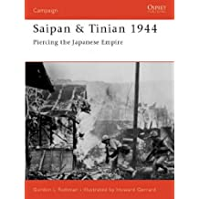 Saipan & Tinian 1944. Piercing the Japanese Empire.
