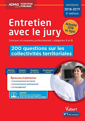 Entretien avec jury Concours et examens professionnelles catégories A et B : 200 questions sur les collectivités territoriales
