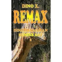 REMAX, Dinoxmaailman Kuninkaat 2 (Finnish Edition)