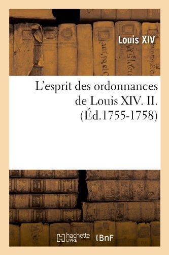 L'esprit des ordonnances de Louis XIV. II. (Éd.1755-1758)
