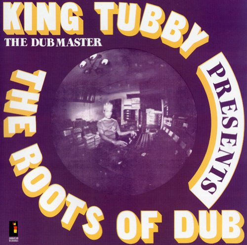 The Roots of Dub (By King Tubby)