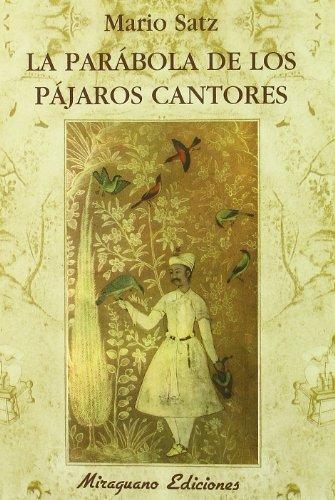 La Parábola de los Pájaros Cantores (Sugerencias) por Mario Satz Tetelbaum
