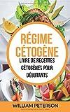 Régime cétogène: Livre de Recettes Cétogènes pour débutants