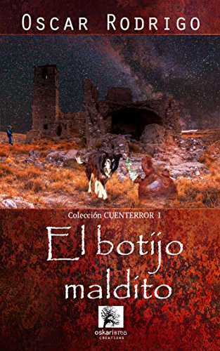 EL BOTIJO MALDITO: En tu pueblo también ocurren...cosas. (cuenterror nº 1) por Oscar Rodrigo