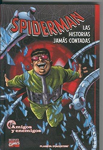 Spiderman Las historias jamas contadas libro numero 4: Amigos y enemigos
