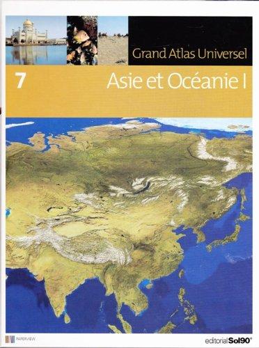 Grand Atlas Universel, Tome 7 : Asie et Océanie 1