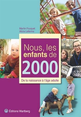 Nous, les enfants de 2000 : De la naissance à l'âge adulte