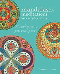 Mandalas & Meditations for Everyday Living: 52 pathways to mindfulness