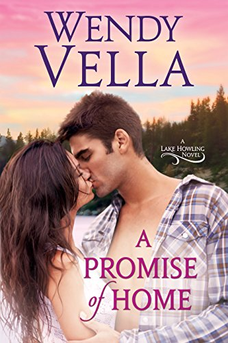 A Promise Of Home (A Lake Howling Novel Book 1) (English Edition) por Wendy Vella