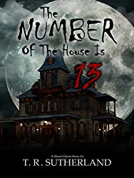 The Number of the House is 13: A Short Ghost Story (Revised)