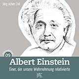 Albert Einstein: Einer, der unsere Wahrnehmung relativierte -