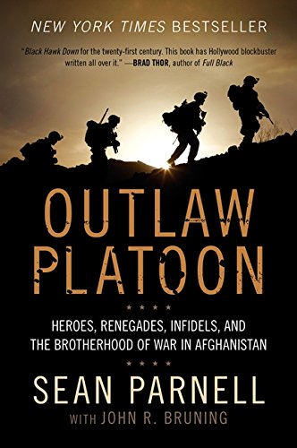 Outlaw Platoon: Heroes, Renegades, Infidels, and the Brotherhood of War in Afghanistan por Sean Parnell