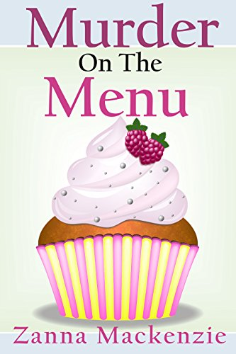 Murder On The Menu: Romantic Comedy Culinary Cozy Mystery Series (A Recipe  For Disaster Baking Cozy Mystery Book 1)