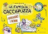 La famiglia Caccapuzza. Arrivano i nonni!