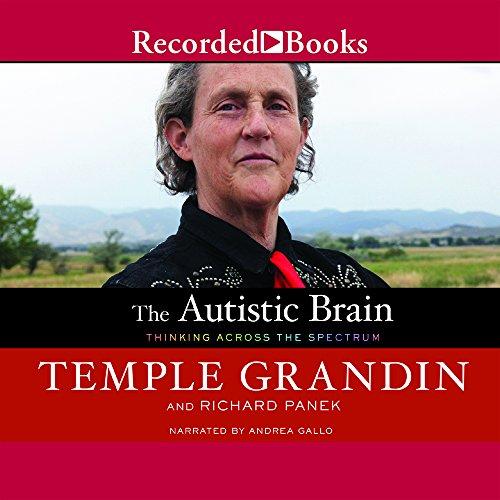 The Autistic Brain: Thinking Across the Spectrum