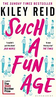 Such a Fun Age: 'The most provocative page-turner of 2020' – now a Sunday Times be