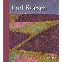 Carl Roesch: Ein Schweizer Maler