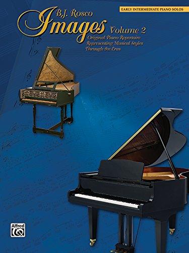 Images, Vol 2: Original Piano Repertoire Representing Musical Styles Through the Eras