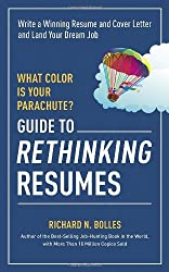 What Color Is Your Parachute? Guide to Rethinking Resumes: Write a Winning Resume and Cover Letter and Land Your Dream Interview by Richard N. Bolles (2014-05-06)