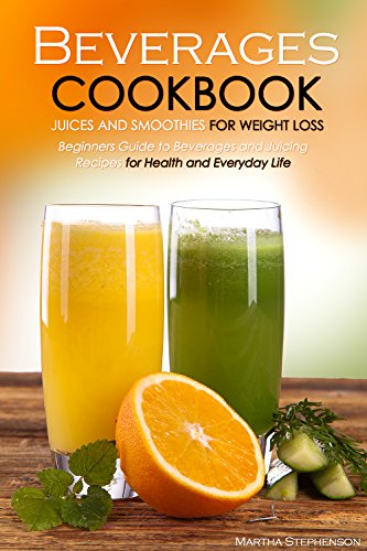 beverages-cookbook-juices-and-smoothies-for-weight-loss-beginners-guide-to-beverages-and-juicing-rec