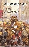 Ein Bär will nach oben von William Kotzwinkle
