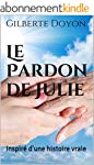 Le Pardon de Julie: Inspir� d'une his...